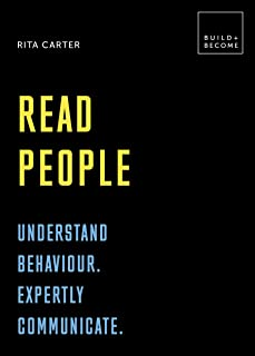 Read People: Understand behaviour. Expertly communicate: 20 thought-provoking lessons