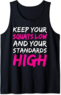 Workout Keep Your Squats Low And Your Standards High Fitness Tank Top