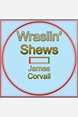 Wraslin' Shews Kindle Edition