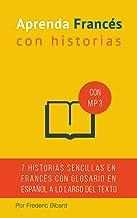 Aprenda francés con Historias: Mejore su lectura y comprensión oral francesa (French Edition)