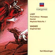 Liszt: Prometheus; Mephisto Waltz No. 1; Mazeppa; Hamlet; Wagner: Siegfried Idyll