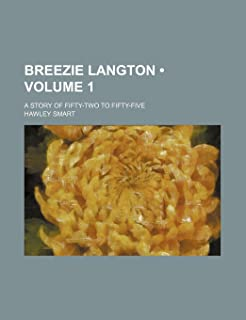 Breezie Langton (Volume 1); A Story of Fifty-Two to Fifty-Five
