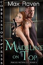 Madeline on Top (Madeline Spruce Book 5)