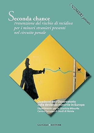 Seconda chance: Prevenzione del rischio di recidiva per i minori stranieri presenti nel circuito penale. I numeri pensati
