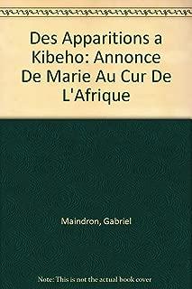 Des Apparitions a Kibeho: Annonce De Marie Au Cur De L'Afrique