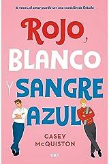 Rojo, blanco y sangre azul: A veces, el amor puede ser una cuestión de Estado (FICCIÓN YA) (Spanish Edition) Kindle Edition
