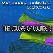 The Colors of Lounge, 2 (A Fantastic Travel in the Land of Lounge)