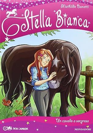 Un cavallo a sorpresa. Stella Bianca: 1