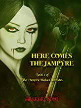 Here Comes the Jampyre: Book 2 of The Vampire Haiku Chronicles