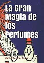 La Gran Magia de los Perfumes (Spanish Edition)
