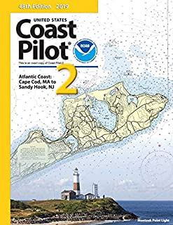 U.S. Coast Pilot 2: Cape Cod to Sandy Hook 2019, 48th Ed.