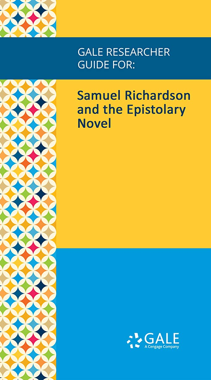連続した解読する風変わりなGale Researcher Guide for: Samuel Richardson and the Epistolary Novel (English Edition)