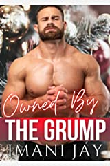 Owned By The Grump: A Curvy Girl Instalove Holiday Romance (Owned Body & Soul) Kindle Edition