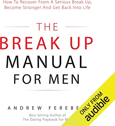 Amazon com: The Break Up Manual for Men: How to Recover from a