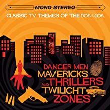 Classic TV Themes of the '50s & '60s: Danger Men, Mavericks, Thrillers and Twilight Zones Original Soundtrack