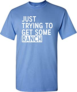 Just Trying to Get Some Ranch - Funny Meme New York Senator Work Out T Shirt