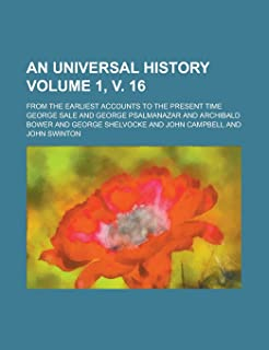 An Universal History; From the Earliest Accounts to the Present Time Volume 1, V. 16