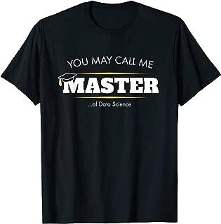 Master of Data Science Shirt Funny Graduation Gift 2019
