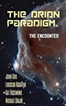 The Orion Paradigm: The Encounter