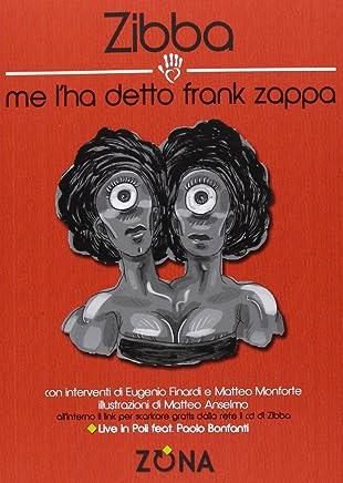 Me lha detto Frank Zappa