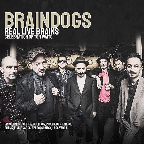 Real Live Brains - Celebration of Tom Waits