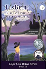 ElsBeth and the Call of the Castle Ghosties: Book III in the Cape Cod Witch Series Kindle Edition