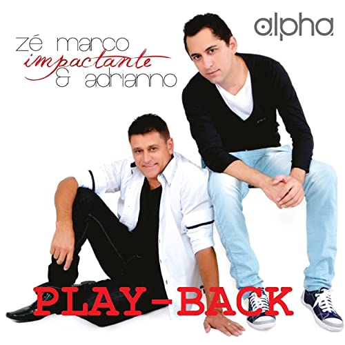 ze marco e adriano impactante play back