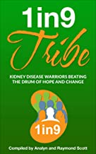 1in9 Tribe: Kidney Disease Warriors Beating the Drum of Hope and Change