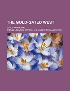 The Gold-Gated West; Songs and Poems