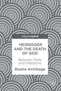 Heidegger and the Death of God: Between Plato and Nietzsche
