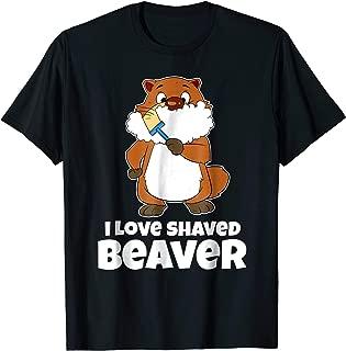 Funny I Love Shaved Beaver T-Shirt I Raccoon Tee Razor Shirt