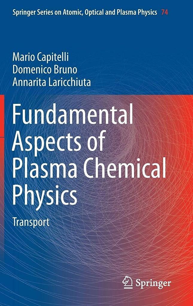 Fundamental Aspects of Plasma Chemical Physics: Transport (Springer Series on Atomic, Optical, and Plasma Physics)