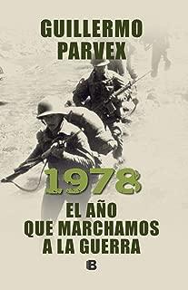 1978. El año que marchamos a la guerra (Spanish Edition)
