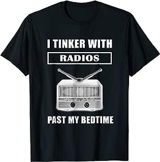 Funny Ham Radio T Shirt I Tinker With Radios Past My Bedtime