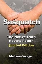 Sasquatch, The Native Truth, Ravens Return