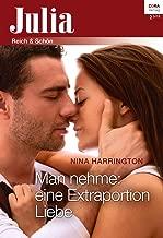 Man nehme: Eine Extraportion Liebe (Julia 2) (German Edition)