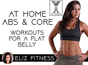 At Home Ab and Core Workout Challenge for a Flat Belly | Eliz Fitness with Fit Moms