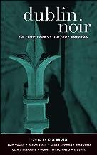 Dublin Noir: The Celtic Tiger vs. the Ugly American (Akashic Noir)