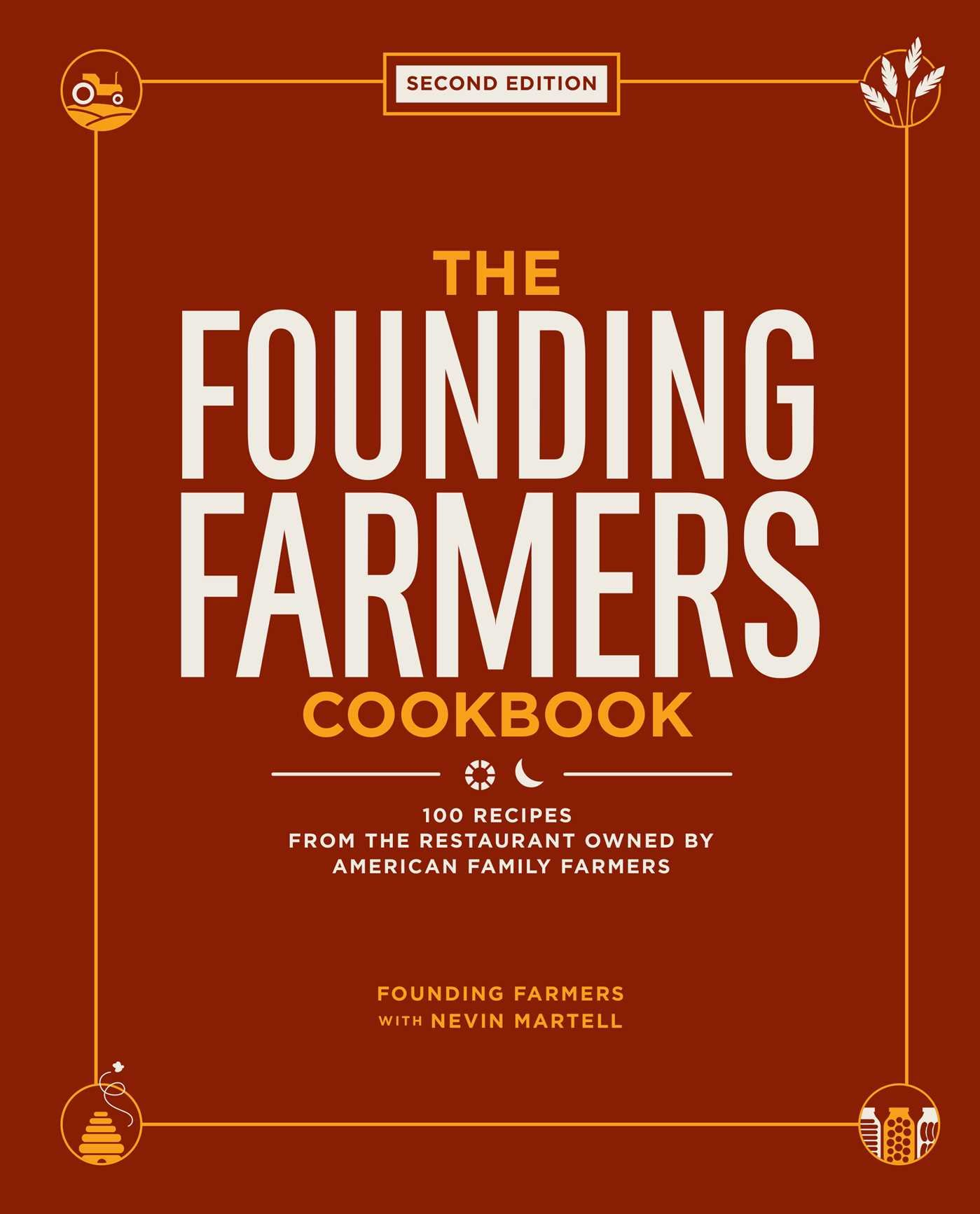 The Founding Farmers Cookbook, Second Edition: 100 Recipes From The Restaurant Owned By American Family Farmers