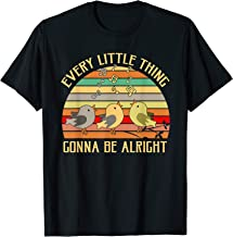 Every Little Thing Is Gonna Be Alright Bird T-Shirt