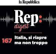 Italia, si riapre ma non troppo: Rep Digest 167