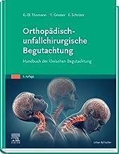 Orthopädisch-unfallchirurgische Begutachtung: Handbuch der klinischen Begutachtung (German Edition)