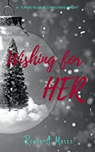 Wishing for Her (Turns in Love Book 4)
