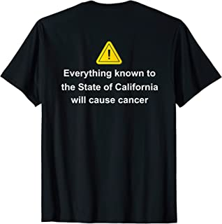 Prop proposition 65 know to California cause cancer sarcasm T-Shirt