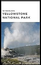101 Travel Bits: Yellowstone National Park