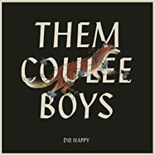Them Coulee Boys - Die Happy (2019) LEAK ALBUM