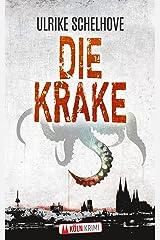 Die Krake - Kölnkrimi 4 (Die Kölner Mordkommission ermittelt) Kindle Ausgabe
