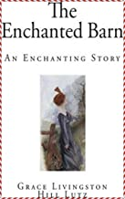 The Enchanted Barn [Oxford World's Classics Hardback Collection] (Annotated)