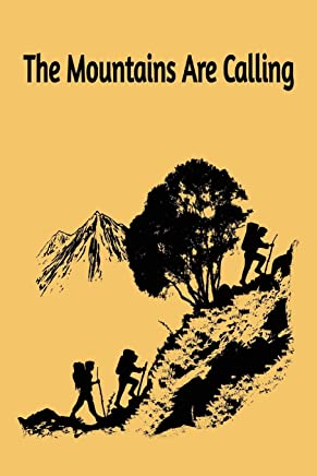 The Mountains Are Calling: A nice designed Hiking Journal for Exploring the Outdoors 110 Lined Pages