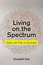 Living on the Spectrum: Autism and Youth in Community (Anthropologies of American Medicine: Culture, Power, and Practice)